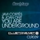 Javi Cortes, Joan Onit - You Are Underground (Original Mix)