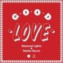 Diamond Lights - Good Love (Jam Xpress Remix)