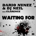 Dario Nunez & DJ Neil Feat. Clarence - Waiting for (Mainroom Extended Mix)