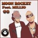Moon Rocket Ft. Millio - Go (Original Extended Mix)