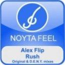 Alex Flip - Rush (D.E.N.Y. Remix)