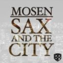 Mosen - Sax And The City (FTampa Remix)