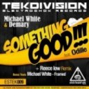 Odille, Michael White, Demary - Something Good (Reece Low Remix)