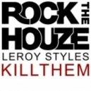 Leroy Styles - KillThem (Original Mix)
