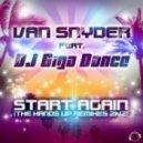 Van Snyder feat. DJ Giga Dance - Start Again 2K12 (M&Ace Remix)
