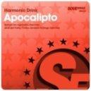 Harmonic Drink - Apocalipto (Original Mix)