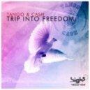Tango & Cash - Trip Into Freedom (Club Mix)