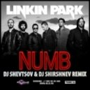 Linkin Park - Numb (DJ Shevtsov & DJ Shirshnev Remix)