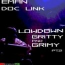 EMan & Doc Link - Lowdown Gritty & Grimy Pt 2 (Doc Link's Deep Mix)