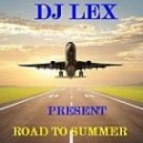 DJ LEX - Road to Summer (Radio Edit)
