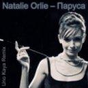 Natalie Orlie - Паруса (Uno Kaya Remix)