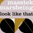 Masstek & Marsbeing - Look Like That (Original Mix)
