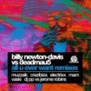 Deadmau5, Billy Newton-Davis - All You Ever Want