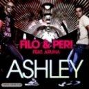 Filo & Peri feat. Aruna - Ashley (First State Remix)