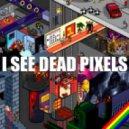 Disfunktion, Leon Du Star - I See Dead Pixels (JT Skyy Vs ALKIMST ReRub)
