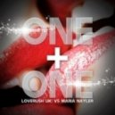 Loverush UK Vs Maria Nayler - One & One 2012 (chris sen remix)
