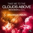 Shena, Micha Moor - Take Me to the Clouds Above feat. Shena (Crazibiza Remix)