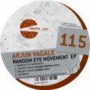 Arjun Vagale - Random Eye Movement (Original Mix)