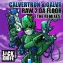 Calvertron, Qalvr, Hirshee - Raw 2 Da Floor