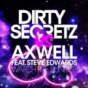 Axwell feat. Steve Edwards - Watch The Sunrise (Dirty Secretz bootleg)