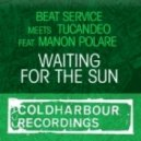 Beat Service Vs. Tucandeo Feat. Manon Polare - Waiting For The Sun (TyDi's Stadium Mix)