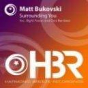 Matt Bukovski - Surrounding You (Oza remix)