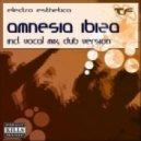 Electro Esthetica  - Amnesia Ibiza (Vocal Mix)