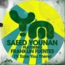 Saeed Younan feat. Franklin Fuentes - I'll Take You There! (Original Mix)