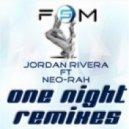 Jordan Rivera - One Night (feat. Neo-Rah - Angel Manuel Remix)