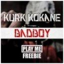 Kurk Kokane - BADBOY (PLAY ME FREEBIE)