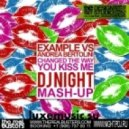 Example vs. Andrea Bertolini  - Changed The Way You Kiss Me (DJ Night Mash-Up)