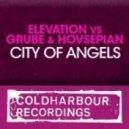 Elevation vs. Grube & Hovsepian - City Of Angels (Deep Mix)