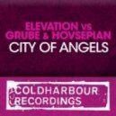 Elevation, Grube & Hovsepian - City Of Angels (Original Mix)