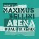 Maximus Bellini - Arena (Dualitik Remix)