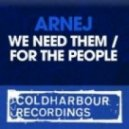 Arnej - We Need Them (Original Mix)
