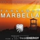 Far and Away - Marbella (Six Senses Remix)