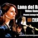Lana Del Rey - Video Games (Phonic Lounge Remix)