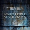 DJ Bam Bam -  Machine Made Man (L-Train ReRub)
