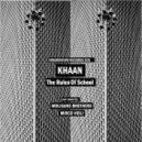 Khaan - The Rules Of School (Original Mix)