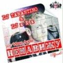 DJ TARANTINO & DJ x X x feat.Иван Дорн - Ненавижу (Official)