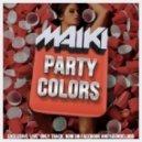 MAIKI - Party Colors (Original Mix)