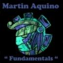Martin Aquino - Fundamentals (Dub Mix)