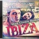 DJ Sandro Escobar ft. Katrin Queen - IBIZA (Stan Crown Remix)