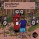 Alexis Raphael - The Message (Original Mix)