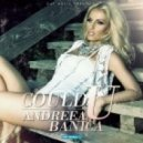 Andreea Banica - Could U (Official Extend Version)