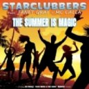 Starclubbers Feat Janet Gray & Mc Calla - The Summer Is Magic (Da Brozz Rmx)