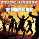 Starclubbers Feat Janet Gray & Mc Calla - The Summer Is Magic (Fedo Mora & Oki Doro Remix)