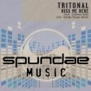 Tritonal feat. Cristina Soto - Kiss Me Here (Intro Mix)
