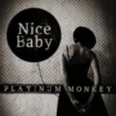 Platinum Monkey - Ice baby, nice Baby (Radio Edit)