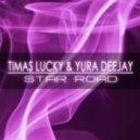 Timas Lucky & Yura Deejay - Star Road (Original mix)